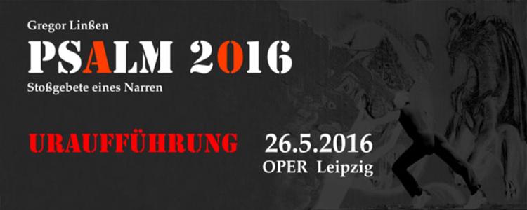 PSALM 2016 - Uraufführung - Leipzig